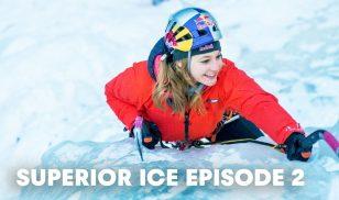 The Sound of Ice Axe | Superior Ice: Episode 2