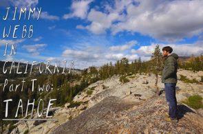 Jimmy Webb's California Adventure, Part Two - Tahoe